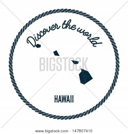 Hawaii Map In Vintage Discover The World Rubber Stamp. Hipster Style Nautical Postage Stamp, With Ro