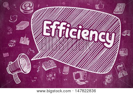 Speech Bubble with Phrase Efficiency Hand Drawn. Illustration on Purple Chalkboard. Advertising Concept. Yelling Bullhorn with Text Efficiency on Speech Bubble. Doodle Illustration. Business Concept.