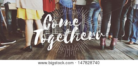 Come Together Community Family Friends Unity Concept