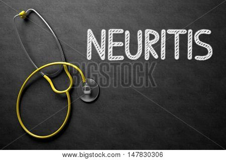 Medical Concept: Black Chalkboard with Handwritten Medical Concept - Neuritis with Yellow Stethoscope. Top View. Black Chalkboard with Neuritis - Medical Concept. 3D Rendering.