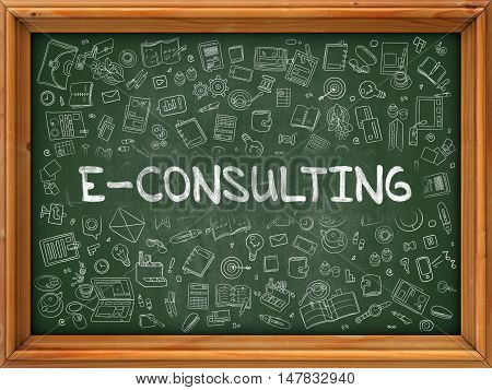 E-Consulting Concept. Modern Line Style Illustration. E-Consulting Handwritten on Green Chalkboard with Doodle Icons Around. Doodle Design Style of E-Consulting Concept.