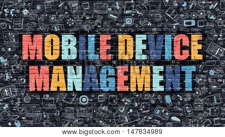 Mobile Device Management Concept. Mobile Device Management Drawn on Dark Wall. Mobile Device Management in Multicolor. Mobile Device Management Concept in Modern Doodle Style.