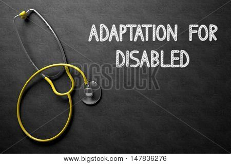 Black Chalkboard with Adaptation For Disabled - Medical Concept. Medical Concept: Black Chalkboard with Adaptation For Disabled. 3D Rendering.