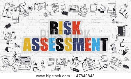 Risk Assessment Concept. Modern Line Style Illustation. Multicolor Risk Assessment Drawn on White Brick Wall. Doodle Icons. Doodle Design Style of Risk Assessment  Concept.