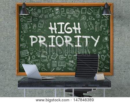 High Priority Concept Handwritten on Green Chalkboard with Doodle Icons. Office Interior with Modern Workplace. Gray Concrete Wall Background. 3D.