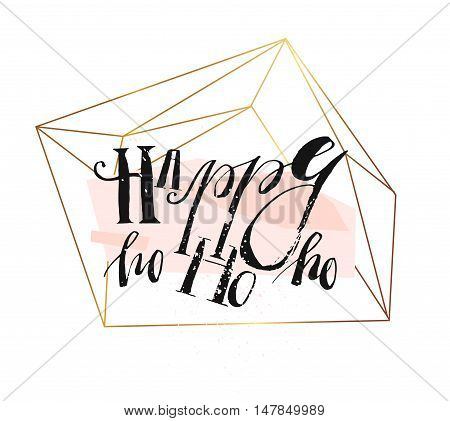 Hand drawn vector abstract geometric christmas greeting illustration with handwritten modern lettering phase Happy ho ho ho in gold flower terrarium in pastel colors isolated on white background.