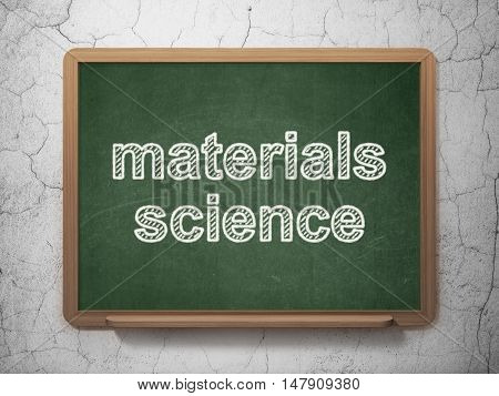 Science concept: text Materials Science on Green chalkboard on grunge wall background, 3D rendering