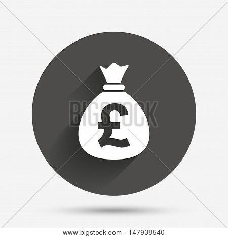 Money bag sign icon. Pound GBP currency symbol. Circle flat button with shadow. Vector