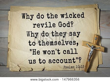 TOP-1000.  Bible verses from Psalms. Why do the wicked revile God? Why do they say to themselves,
