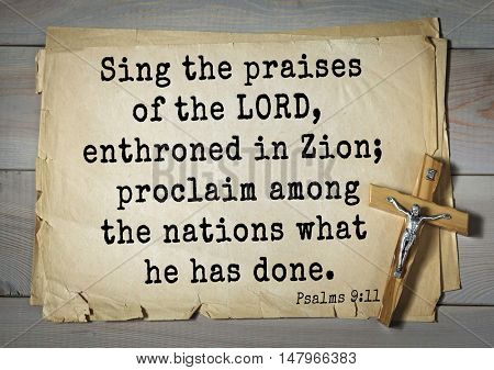 TOP-1000.  Bible verses from Psalms. Sing the praises of the LORD, enthroned in Zion; proclaim among the nations what he has done.