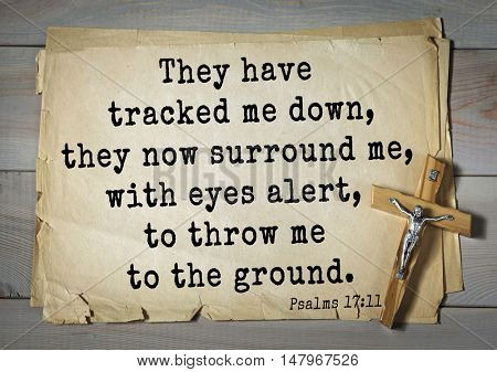 TOP-1000.  Bible verses from Psalms.They have tracked me down, they now surround me, with eyes alert, to throw me to the ground.