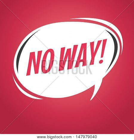 No Way! cartoon speech bubble. vector illustration