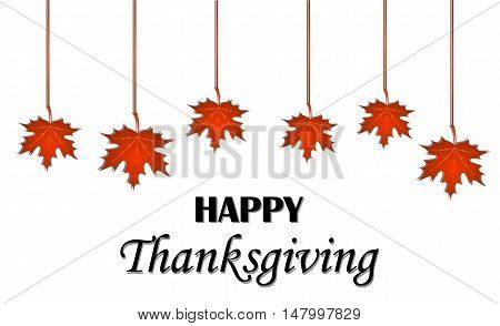 Happy Thanksgiving Day. Hanging maple leaves on white background. Vector greeting card