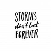 Storms Dont Last Forever. Support Saying, Black Ink Quote For Posters And Apparel. poster