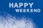 Happy Weekend Typography Note On Cloudy Sky. Beautiful Blue Sky And Cloud With Happy Weekend Word. poster