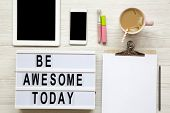 Feminine Workplace With Tablet, Noticepad, Sheet, Latte Ice And be Awesome Today Words On Modern B poster