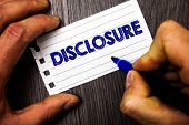 Writing Note Showing  Disclosure. Business Photo Showcasing The Action Of Making New Or Secret Confi poster