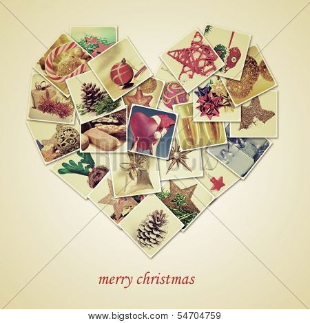 a collage of different pictures of christmas items shot by myself, forming a heart, and the sentence merry christmas, with a retro effect