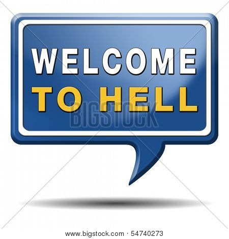 welcome to hell evil sinner go to the devil disaster