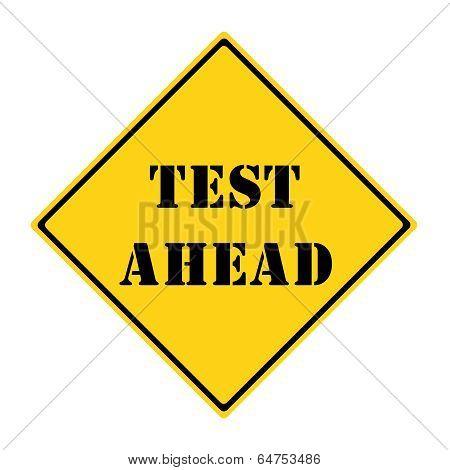 Test Ahead Sign