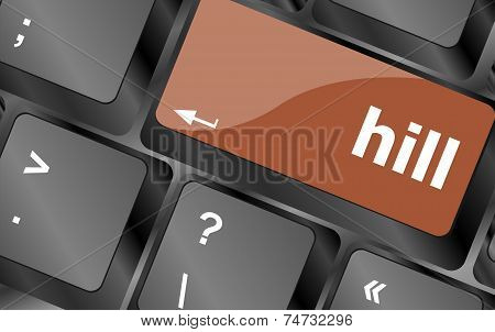 Hill Word On Computer Pc Keyboard Key