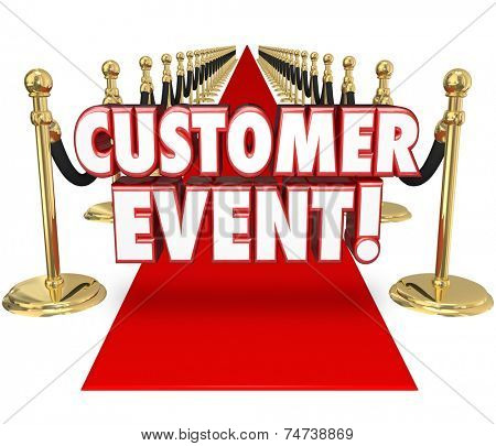 Customer Event words in 3d letters on a red carpet inviting you to a special exclusive by invitation only party or celebration to show appreciation for your business