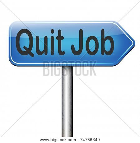 quit job road sign arrow resigning from work and getting unemployed