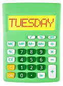 pic of tuesday  - Calculator with TUESDAY on display isolated on white background - JPG
