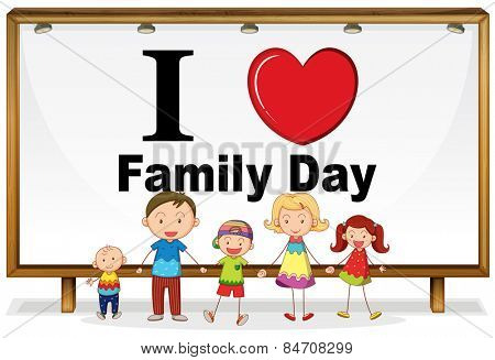 I love family day sign