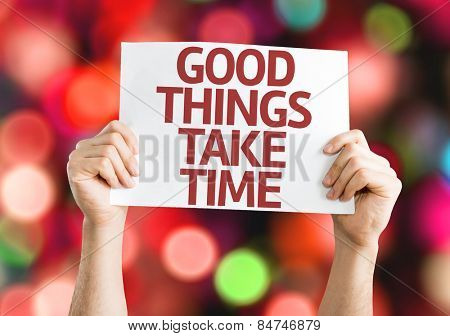 Good Things Take Time card with colorful background with defocused lights