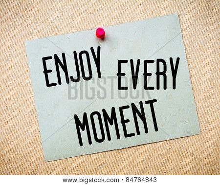 Enjoy Every Moment Message
