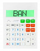 picture of bans  - Calculator with BAN on display on white background - JPG