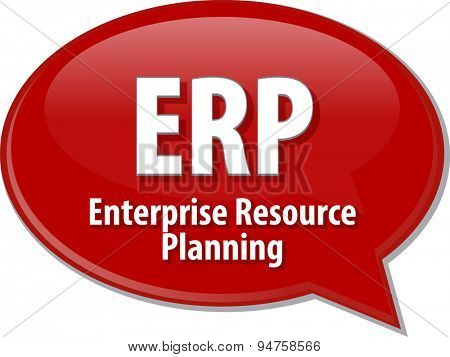 Speech bubble illustration of information technology acronym abbreviation term definition ERP Enterprise Resource Planning