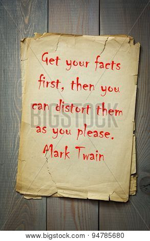 Mark Twain (1835-1910) quote about distortion of facts.