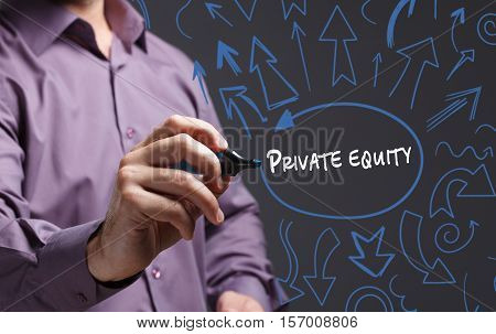 Technology, Internet, Business And Marketing. Young Business Man Writing Word: Private Equity