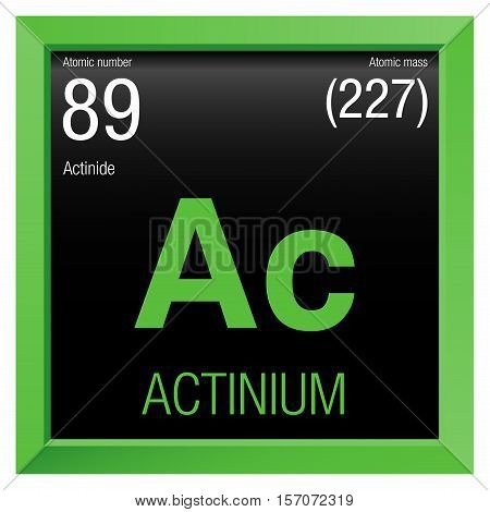 Actinium symbol. Element number 89 of the Periodic Table of the Elements - Chemistry - Green frame with black background