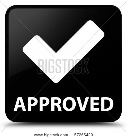 Approved (validate icon) on black square button