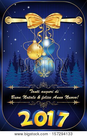 We wish you Merry Christmas and Happy New Year - Italian language: Tanti auguri di Buon Natale & felice Anno Nuovo - greeting card for winter holiday with fir trees and ornaments