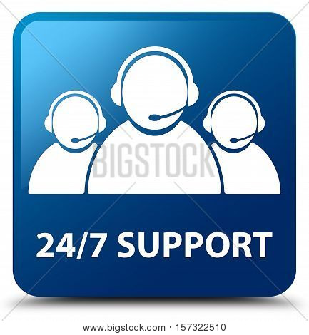 24/7 Support (customer Care Team Icon) Blue Square Button