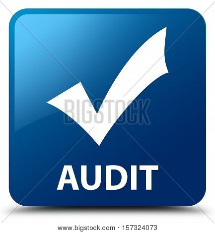 Audit (validate icon) on blue square button