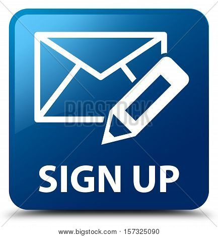 Sign Up (edit Mail Icon) Blue Square Button