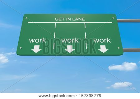 Get In Lane No Choice Concept: Work Road Sign 3d illustration