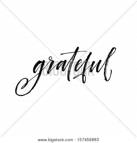 Grateful hand lettering. Thankful phrase. Ink illustration. Modern brush calligraphy. Isolated on white background.