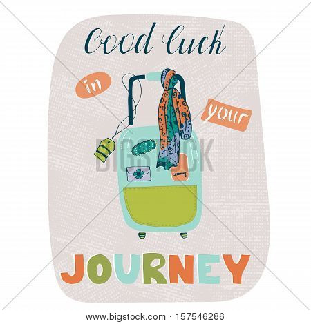 Vector travel card template with suitcase. Greeting postcard with hand drawn lettering. Good luck in your journey. For t-shirts print, poster, banner, postcard designs.