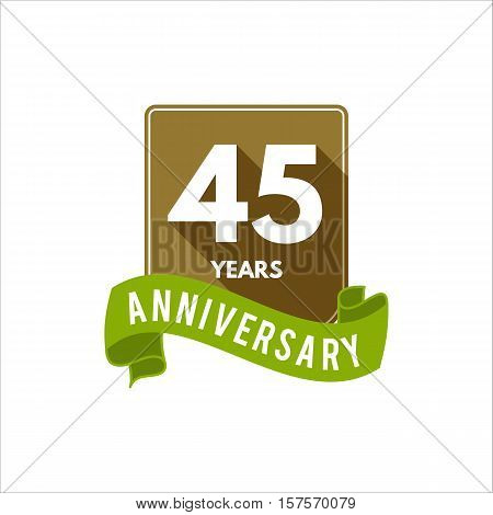 45 years Anniversary badge, sign and emblem with ribbon and typography elements. Flat design with shadow. Easy to edit and use your number, text. Vector illustration isolate on white background.