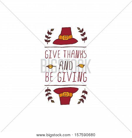 Handdrawn thanksgiving label with pilgrim hat and text on white background. Give thanks and be giving.