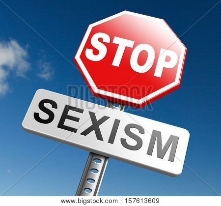 stop sexism no gender discrimination and prejudice or stereotyping for women or men 3D, illustration