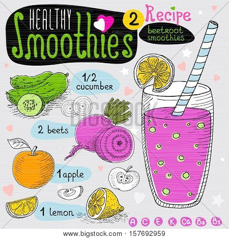 Healthy smoothie recipe set. With illustration of ingredients, glass, stars, hearts and vitamin. Hand drawn in sketch style. Beetroot smoothies, cucumber, beet, apple, lemon.