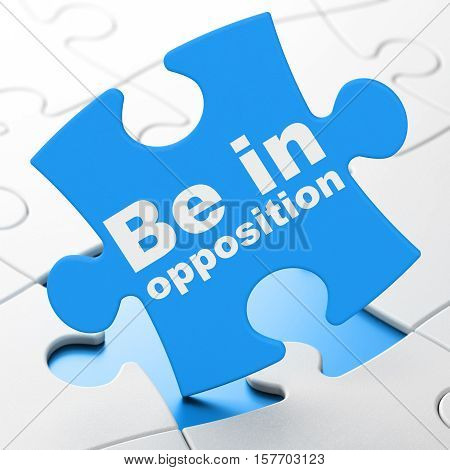 Politics concept: Be in Opposition on Blue puzzle pieces background, 3D rendering