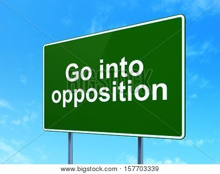 Political concept: Go into Opposition on green road highway sign, clear blue sky background, 3D rendering